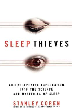 Sleep Thieves: An Eye-Opening Exploration into the Science and Mysteries of Sleep (Paperback)