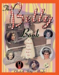 The Betty Book: A Celebration of a Capable Kind O' Gal (Paperback)