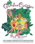 Garden Cuisine: Heal Yourself Through Low-Fat Meatless Eating (Paperback)