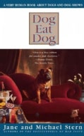 Dog Eat Dog: A Very Human Book About Dogs and Dog Shows (Paperback)