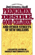 Frenchmen, Desire, Good Children: And Other Streets of New Orleans (Paperback)