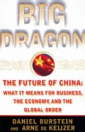 Big Dragon: The Future of China : What It Means for Business, the Economy, and the Global Order (Paperback)
