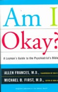 Am I Okay?: A Layman's Guide to the Psychiatrist's Bible (Paperback)