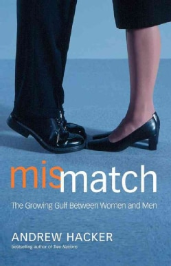 Mismatch: The Growing Gulf Between Women and Men (Paperback)
