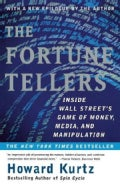 The Fortune Tellers: Inside Wall Street's Game of Money, Media and Manipulation (Paperback)