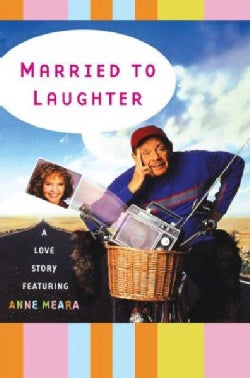 Married to Laughter: A Love Story Featuring Anne Meara (Paperback)