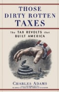 Those Dirty Rotten Taxes: The Tax Revolts That Built America (Paperback)