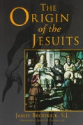 The Origin of the Jesuits (Paperback)