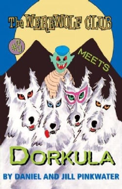 The Werewolf Club Meets Dorkula (Paperback)