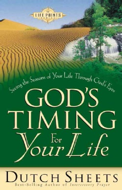 God's Timing for Your Life: Seeing the Seasons of Your Life Through God's Eyes (Paperback)