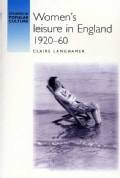 Women's Leisure in England, 1920-1960 (Paperback)