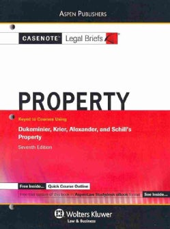 Property: Keyed to Courses Using Dukeminier, Krier, Alexander, and Schill's Property (Paperback)