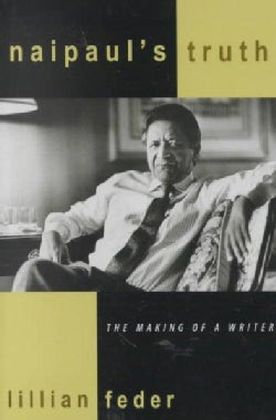 Naipaul's Truth: The Making of a Writer (Hardcover)