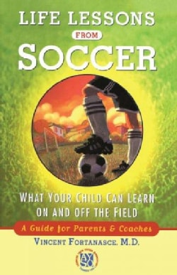 Life Lessons from Soccer: What Your Child Can Learn on and Off the Field : A Guide for Parents and Coaches (Paperback)