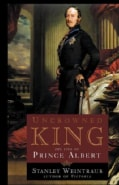 Uncrowned King: The Life of Prince Albert (Paperback)