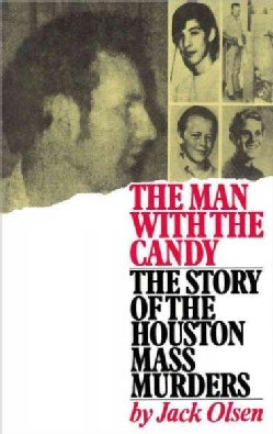 The Man With the Candy: The Story of the Houston Mass Murders (Paperback)
