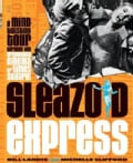 Sleazoid Express: A Mind-Twisting Tour Through the Grindhouse Cinema of Times Square (Paperback)