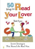 50 Ways to Read Your Lover: Secret Strategies That Reveal the Real Him (Paperback)