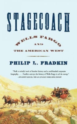 Stagecoach: Wells Fargo and the American West (Paperback)