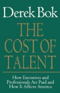 The Cost of Talent: How Executives and Professionals Are Paid and How It Affects America (Paperback)