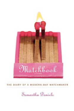 Matchbook: The Diary of a Modern-Day Matchmaker (Paperback)