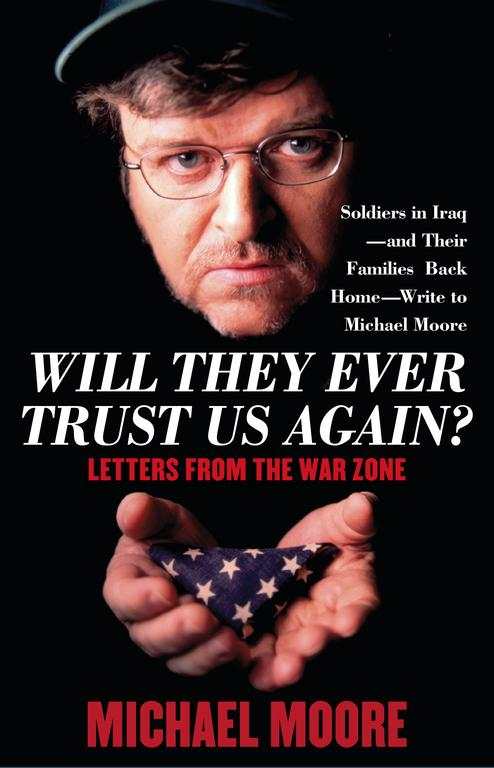 Will They Ever Trust Us Again?: Letters from the War Zone (Paperback)