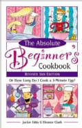 The Absolute Beginner's Cookbook, Revised 3rd Edition: Or How Long Do I Cook a 3-minute Egg? (Paperback)