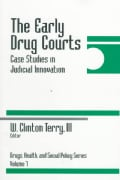 The Early Drug Courts: Case Studies in Judicial Innovation (Paperback)
