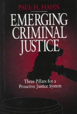 Emerging Criminal Justice: Three Pillars for a Pro-Active Justice System (Hardcover)