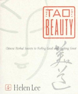 The Tao of Beauty: Chinese Herbal Secrets to Feeling Good and Looking Great (Paperback)