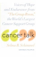 "Cancer Talk: Voices of Hope and Endurance from ""the Group Room,"" the World's Largest Cancer Support Group (Paperback)"