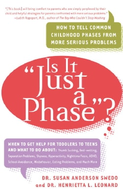"Is It ""Just a Phase""?: How to Tell Common Childhood Phases from More Serious Problems (Paperback)"