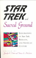 Star Trek and Sacred Ground: Explorations of Star Trek, Religion, and American Culture (Paperback)