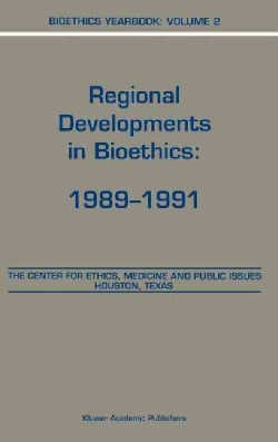 Bioethics Yearbook: Regional Developments in Bioethics, 1989-1991 (Hardcover)