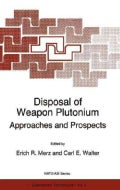 Disposal of Weapon Plutonium: Approaches and Prospects (Hardcover)