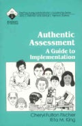 Authentic Assessment: A Guide to Implementation (Paperback)