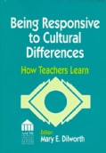 Being Responsive to Cultural Differences: How Teachers Learn (Paperback)