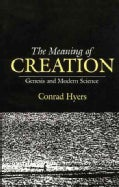 The Meaning of Creation: Genesis and Modern Science (Paperback)