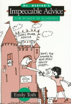 Ms. Mentor's Impeccable Advice for Women in Academia (Paperback)