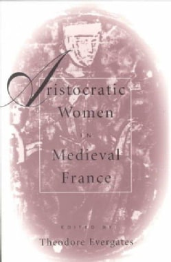 Aristocratic Women in Medieval France (Paperback)