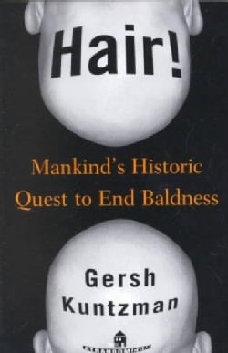 Hair!: Mankind's Historic Quest to End Baldness (Paperback)
