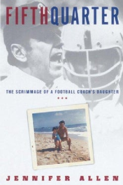 Fifth Quarter: The Scrimmage of a Football Coach's Daughter (Paperback)