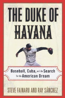 The Duke of Havana: Baseball, Cuba, and the Search for the American Dream (Paperback)