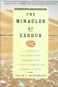 THE MIRACLES OF EXODUS: A Scientist's Discovery of the Extraordinary Natural Causes of the Biblical Stories (Paperback)