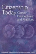 Citizenship Today: Global Perspectives and Practices (Paperback)