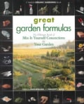 Great Garden Formulas: The Ultimate Book of Mix-it-yourself Concoctions for Your Garden (Paperback)