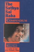 The Satya Sai Baba Compendium: A Guide to the First Seventy Years (Paperback)