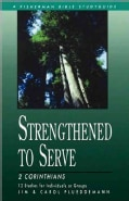 Strengthened to Serve: 2 Corinthians (Paperback)