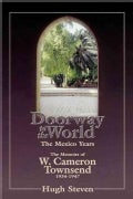 Doorway to the World: The Mexico Years : The Memoirs of W. Cameron Townsend 1934-1947 (Paperback)