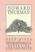 Deep River and the Negro Spiritual Speaks of Life and Death (Paperback)